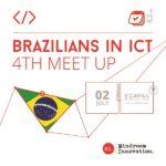 Brazilians in ICT – 4th MeetUp