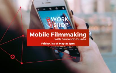 Mobile Filmmaking Workshop 01.05.2020