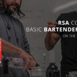New class: RSA Course + Basic Bartender Skills Workshop