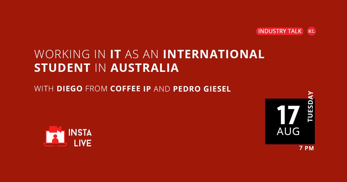 Instagram Live: Working in IT as an International Student In Australia
